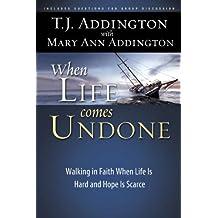 When Life Comes Undone