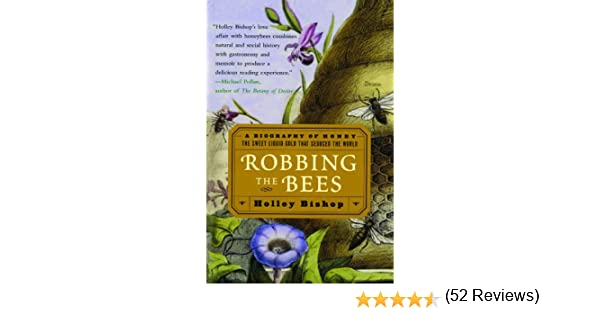 Robbing the bees a biography of honey the sweet liquid gold that robbing the bees a biography of honey the sweet liquid gold that seduced the world reprint holley bishop amazon fandeluxe Ebook collections
