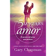 Los 5 lenguajes del Amor/The 5 Love languages: El Secreto Del Amor Que Perdura/the Secret to Love That Lasts