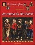"""Afficher """"La vie des enfants au temps du Roi-Soleil"""""""