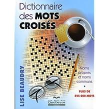 Dictionnaire des mots croisés - Plus de 525 000 mots: Noms propres et noms communs