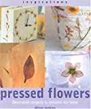 img - for Pressed Flowers: Decorative Projects to Enhance the Home (Inspirations) book / textbook / text book