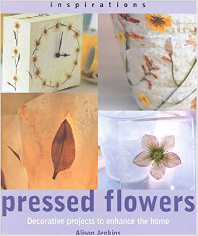 Book Pressed Flowers: Decorative Floral Projects to Enhance the Home (Inspirations)