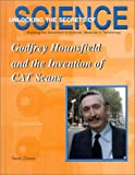 Godfrey Hounsfield and the Invention of CAT Scans, Susan Zannos, 1584151196