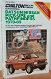 Datsun-Nissan Pick-Ups and Pathfinder, 1970-89 : Repair and Tune-Up Guide, Chilton Automotive Editorial Staff, 0801979323