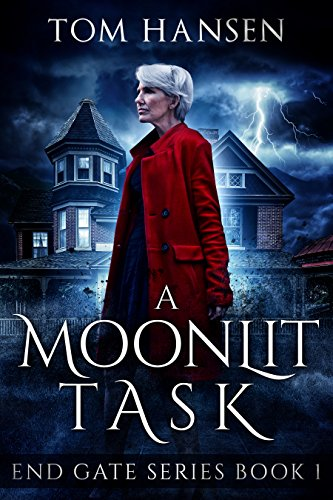 (A Moonlit Task: An Urban Fantasy Mystery Novel (End Gate Series Book 1))