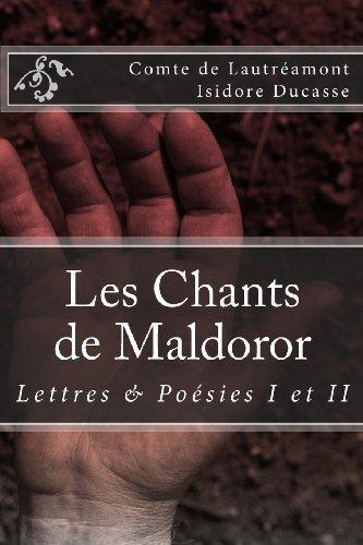 Les Chants De Maldoror: Lettres Et Poesies French Edition By Comte De Lautreamont 2012-12-29