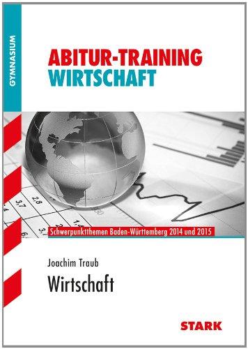 Abitur-Training Wirtschaft /Recht: Abitur-Training - Wirtschaft Baden-Württemberg