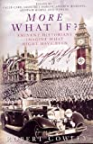 More What If?: Eminent Historians Imagine What Might Have Been by Robert Cowley (2003-03-07)