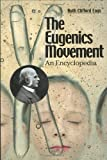 The Eugenics Movement, Ruth Clifford Engs, 0313327912