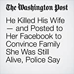 He Killed His Wife — and Posted to Her Facebook to Convince Family She Was Still Alive, Police Say | Kristine Guerra
