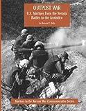 Outpost War: U. S. Marines from the Nevada Battles to the Armistice, Bernard Nalty, 1499558848