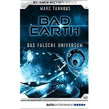 Bad Earth 41 - Science-Fiction-Serie: Das falsche Universum (Die Serie für Science-Fiction-Fans) (German Edition)