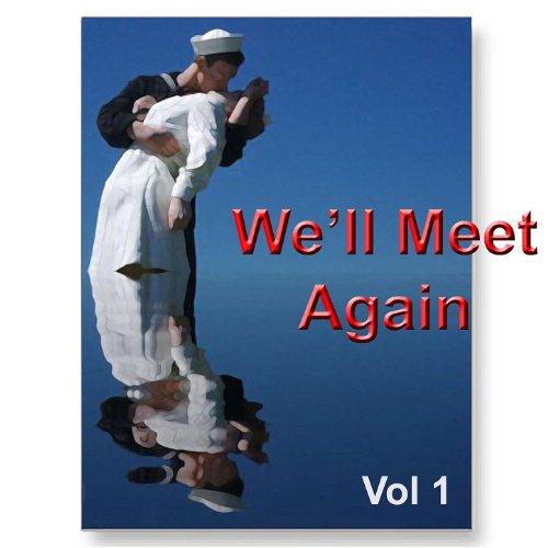 We'll Meet Again Vol. 1