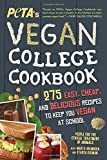 PETAS Vegan College Cookbook: 275 Easy, Cheap, and Delicious Recipes to Keep You Vegan at School