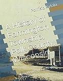 A History of Farmington Township, Polk County, Wisconsin