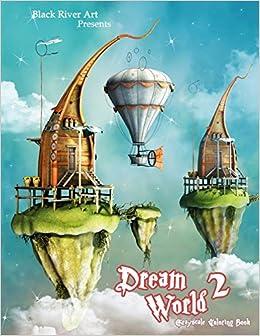 Amazon Dream World 2 Grayscale Coloring Book A Of Fantasy Adult 9781986667289 Karlon Douglas Books