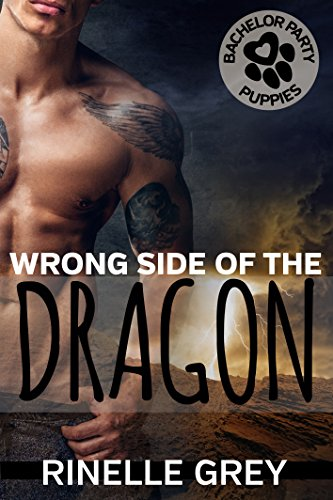 Wrong Side of the Dragon by [Grey, Rinelle, Party Puppies, Bachelor]