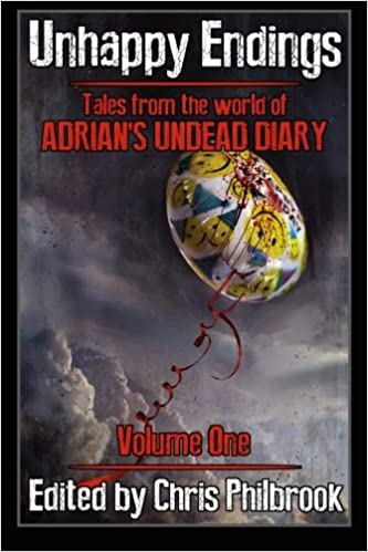 Unhappy Endings: Tales from the world of Adrians Undead Diary Volume One: Volume 1: Amazon.es: Chris Philbrook, Alan MacRaffen, J. C. Fiske, Joe Tremblay, ...