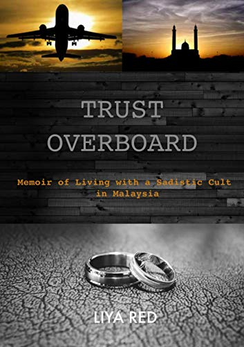 Trust Overboard: Memoir of Living with a Sadistic Cult in Malaysia