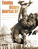 Elevating Western American Art, , 0914738712