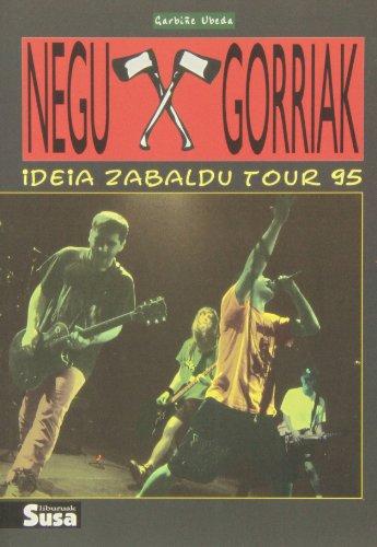 Descargar Libro Negu Gorriak - Ideia Zabaldu Tour 95 ) Garbiñe Ubeda