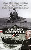 The Grand Scuttle: The Sinking of the German Fleet at Scapa Flow in 1919 by Dan van der Vat front cover