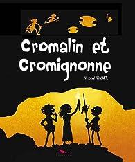 Cromalin et Cromignonne par Vincent Wagner