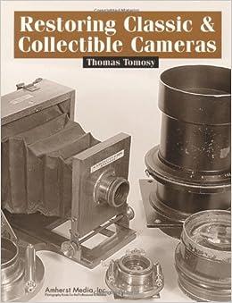 ##BETTER## Restoring Classic & Collectible Cameras. culpable mejor Clotet latest aldea