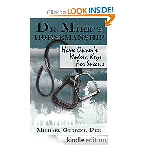 Dr. Mike's Horsemanship Horse Owner's Modern Keys for Success Barbara Guerini and Michael Guerini
