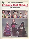 Costume Doll Making, Eve McLaughlin, 0883320711