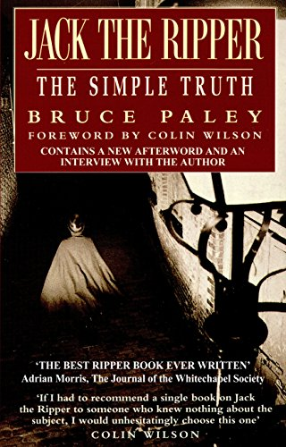 Jack the Ripper: The Simple Truth por Bruce Paley