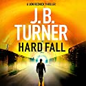 Hard Fall Audiobook by J. B. Turner Narrated by Jeffrey Kafer