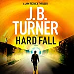 Hard Fall | J. B. Turner