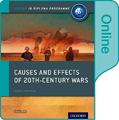 Causes and Effects of 20th Century Wars: IB History Online ...