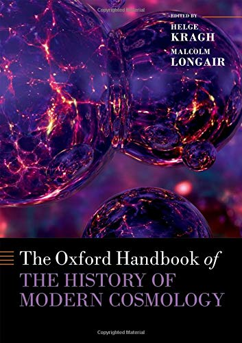 The Oxford Handbook of the History of Modern Cosmology (Oxford Handbooks)