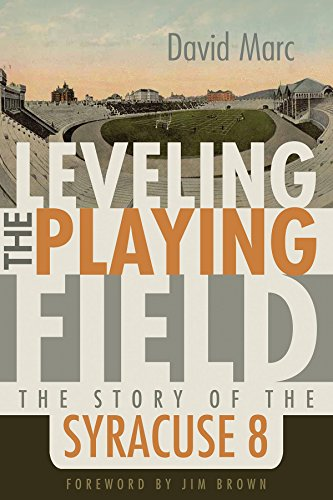 Leveling the Playing Field: The Story of the Syracuse Eight (Sports and Entertainment) (Syracuse Players University)
