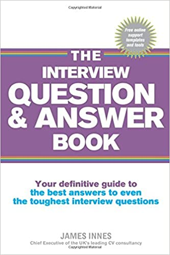 The Interview Question  Answer Book Your Definitive Guide To The
