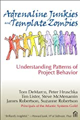 Adrenaline Junkies and Template Zombies: Understanding Patterns of Project Behavior (Dorset House eBooks) Kindle Edition