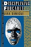 img - for Disciplining Foucault: Feminism, Power and the Body (Thinking Gender) by Jana Sawicki (1991-11-07) book / textbook / text book