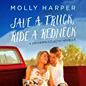 Save a Truck, Ride a Redneck Audiobook by Molly Harper Narrated by Amanda Ronconi