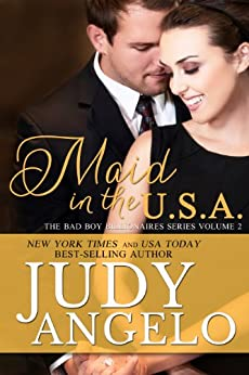 MAID in the USA (The BAD BOY BILLIONAIRES Series Book 2) by [Angelo, Judy]