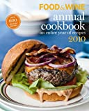Food and Wine Annual Cookbook 2010: An Entire Year of Recipes (Food & Wine Annual Cookbook)