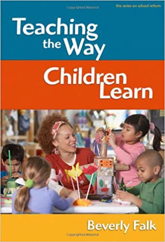 teaching children how to learn  Teaching the Way Children Learn (the series on school reform ...