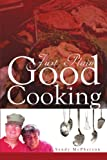 Just Plain Good Cooking, Bill and Sandy McPherson, 146535204X