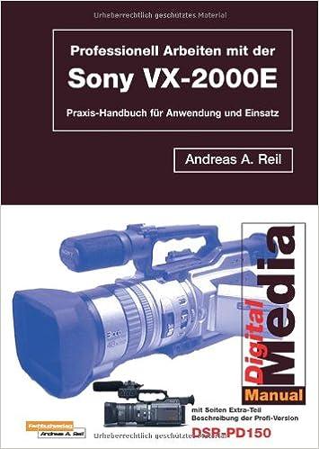 Professionell Arbeiten mit der Sony VX-2000E.