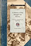 A History of the Struggle for Slavery, , 142901637X