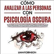 Cómo Analizar a Las Personas Con Psicología Oscura [How to Analyze People with Dark Psychology]: Una Guía Rápi