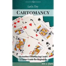 Let's Try Cartomancy: Divination with Playing Cards: A Taster Guide for Beginners (Let's Try Taster Guides)