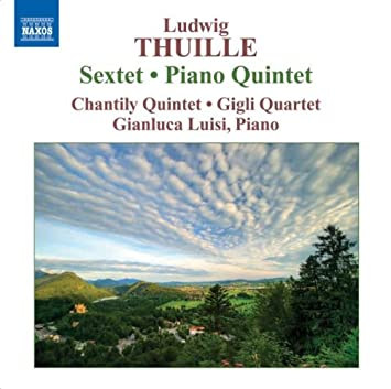 Thuille, Luisi, Chantily Quintet, Gigli Quartet, Ludwig Thuille ...